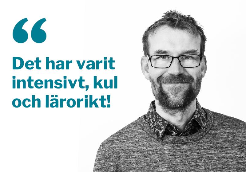 Bild på Bengt Welin med texten Det har varit intensivt, kul och lärorikt!