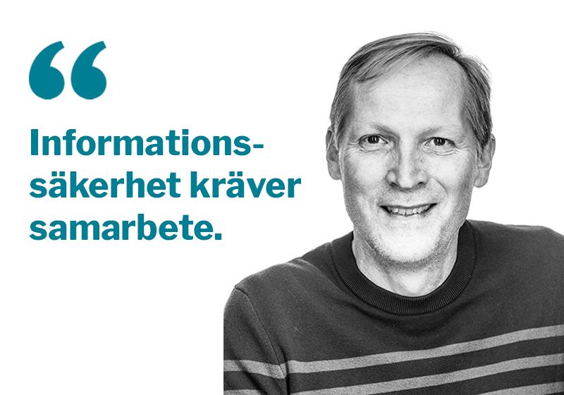 """Bild på Niels med citat """"Informationssäkerhet kräver samarbete."""""""
